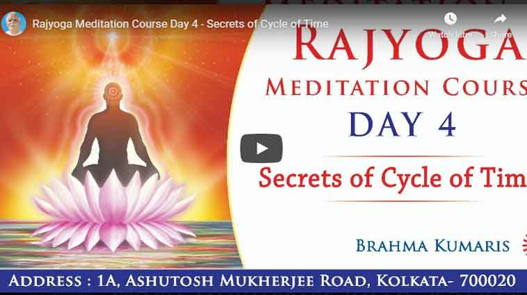 Rajyoga Meditation Course Day 4 - Secrets of Cycle of Time